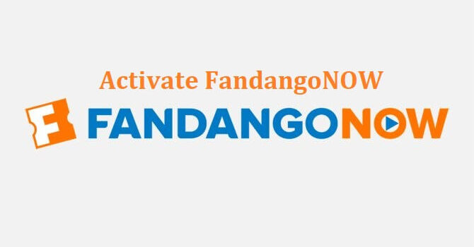 fandangonow-com-activate